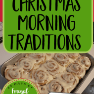 Christmas Morning Traditions That Don't Cost Anything– Frugal Festivities Day #24