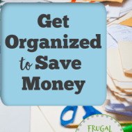 Get Organized to Save Money
