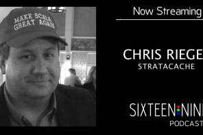 Sixteen:Nine Podcasts: Chris Riegel, Stratacache