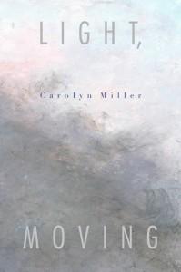 Carolyn Miller Light, Moving
