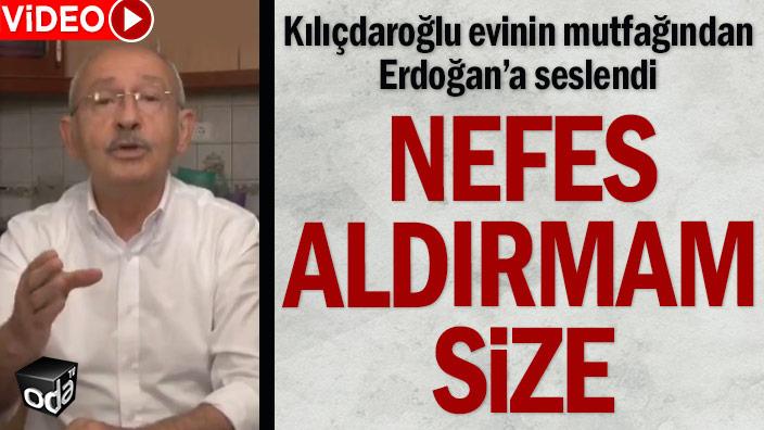 Kılıçdaroğlu evinin mutfağından erdoğan'a seslendi: nefes aldırmam size