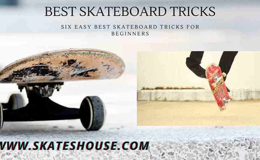 Six Easy Best Skateboard Tricks For Beginners