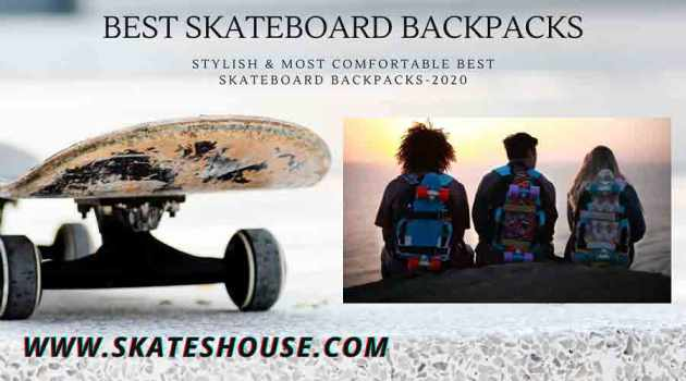 Stylish & Most Comfortable Best Skateboard Backpacks-2020