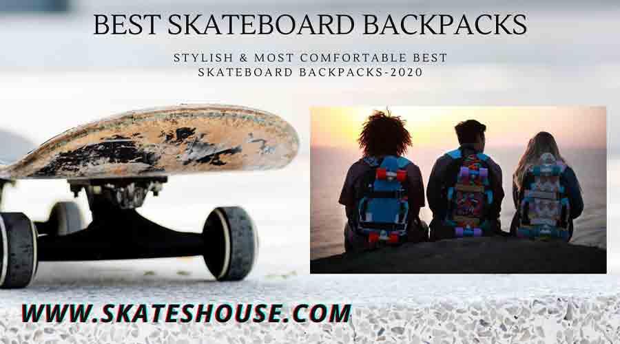 Stylish & Most Comfortable Best Skateboard Backpacks-2020