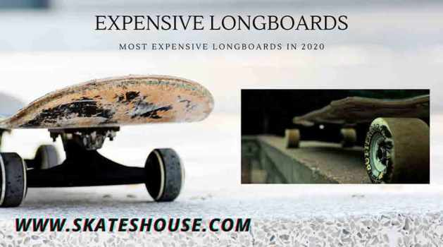 Most Expensive Longboards in 2020