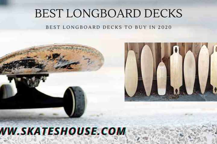 Best Longboard Decks to Buy in 2020