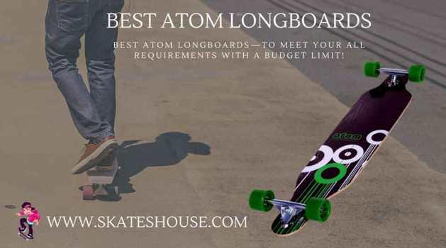 Best Atom Longboards
