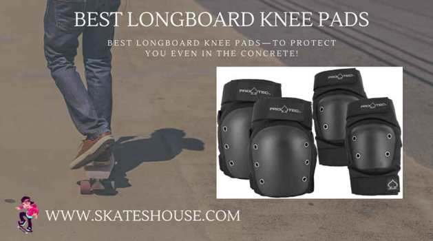 Best longboard knee pads