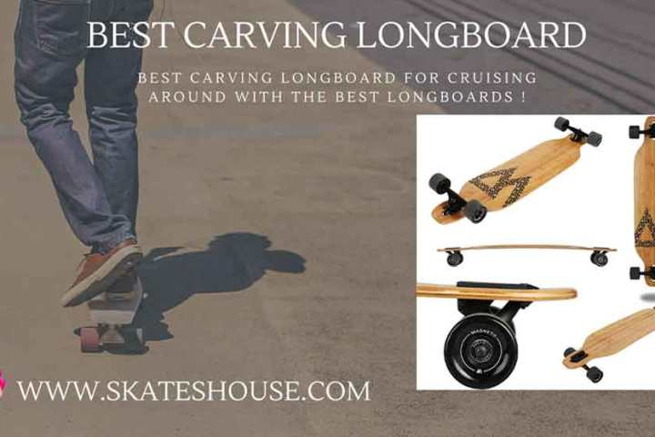 Best carving longboard