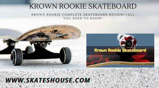 Krown Rookie Complete Skateboard Review