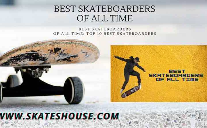 Best skateboarders of all time is a best guideline to get knowledge about them.
