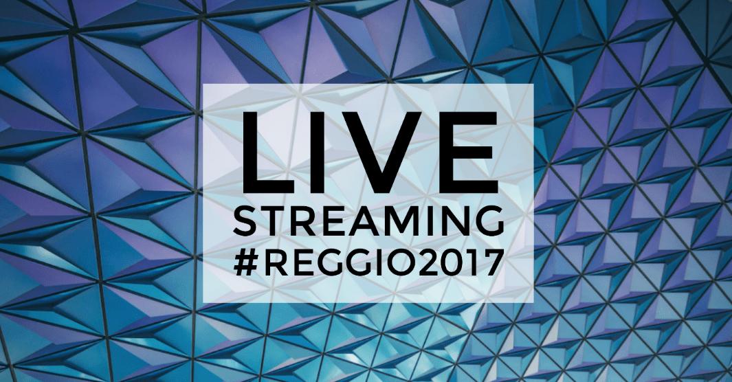 live streaming reggio 2017