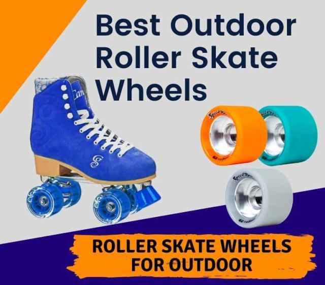 best wheels for outdoor roller skating