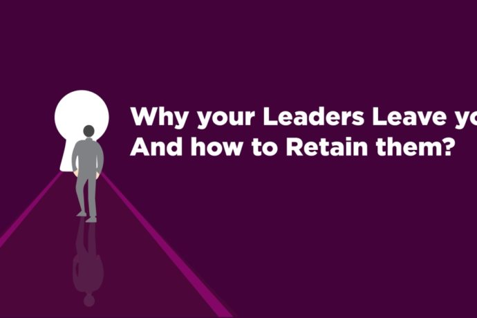 Why Your Leaders Leave You? And How To Retain Them?