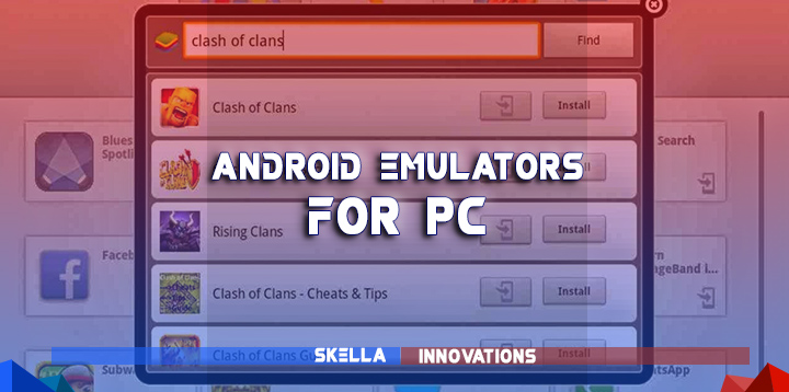 Android Emulator : Play COC or Any Android Applications Using Your Desktop