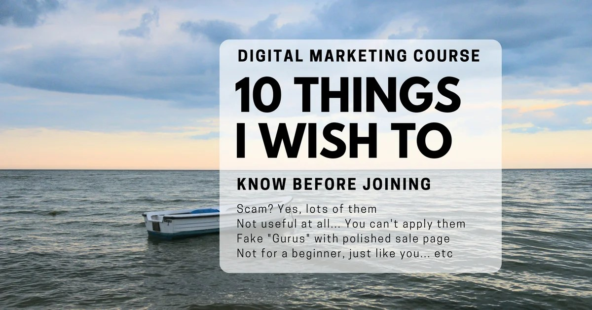 things I wish I know before taking digital marketing course
