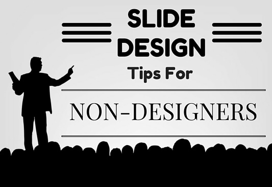 10 Actionable Slide Design Tips for NonDesigners