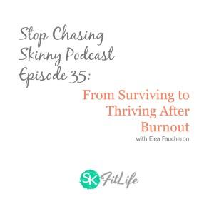 Stop Chasing Skinny Podcast
