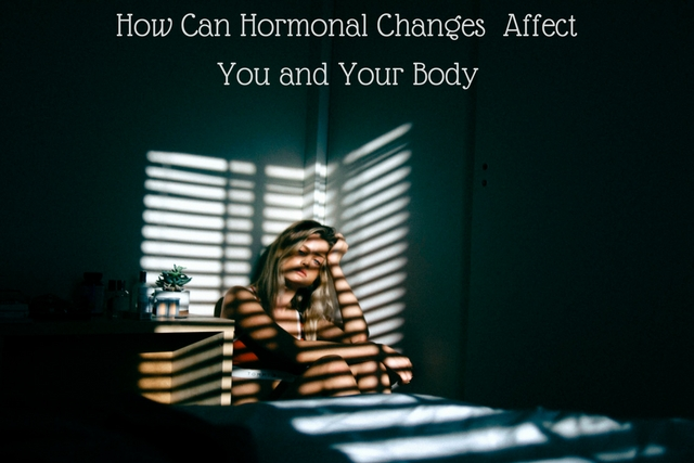 How Can Hormonal Changes Affect You and Your Body