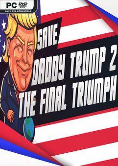 Save daddy trump 2 The Final Triumph SKIDROW