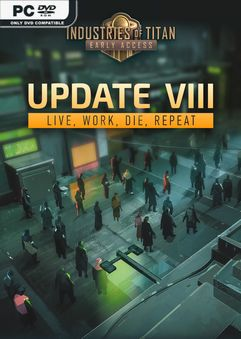 Industries of Titan Live Work Die Repeat Early Access