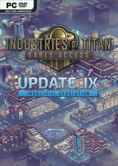 Industries of Titan Industrial Revolution Early Access