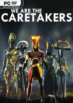 We Are The Caretakers Early Access