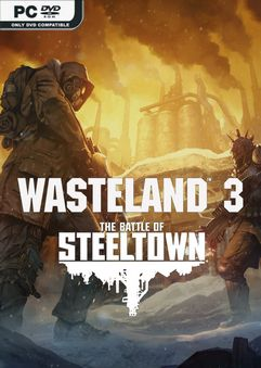 Wasteland 3 The Battle of Steeltown FLT