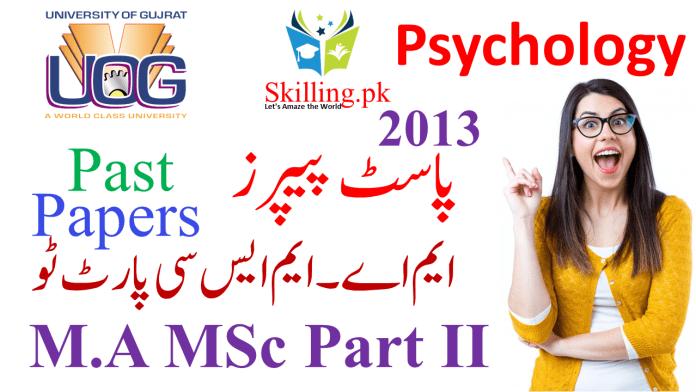University of Gujrat Past Papers M.A MSc Psychology Part II 2013