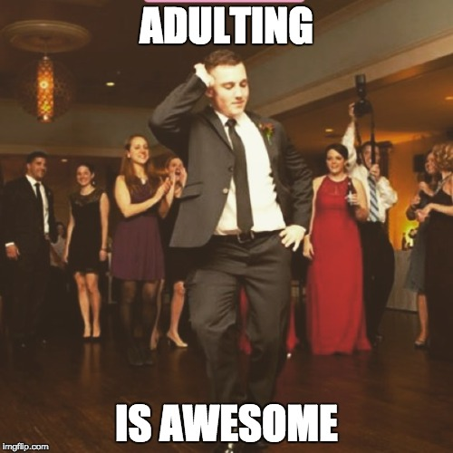 Adulting is Awesome