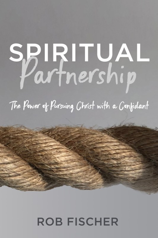 Spiritual Partnership: The Power of Pursuing Christ with a Confidant