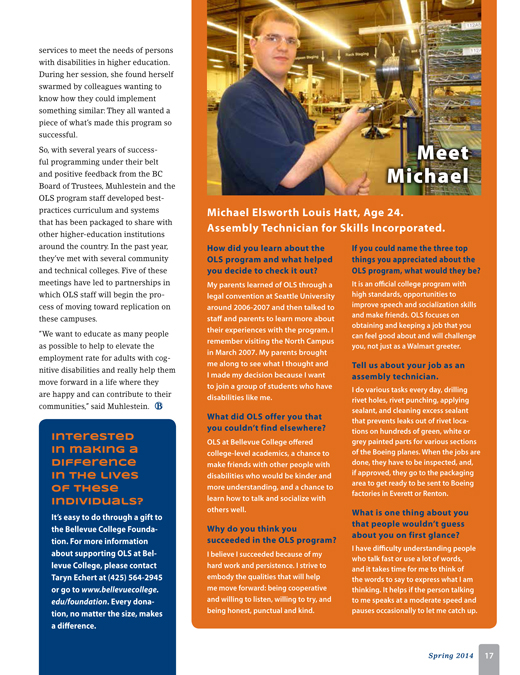 Michael Hatt, OLS graduate and Skills Inc. Assembly Technician, is featured on page 17 in the Spring 2014 Bellevue College Magazine