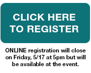 Button: Click Here to Register, Online registration will close on Friday, 5/17 at 5pm but will be available at the event.