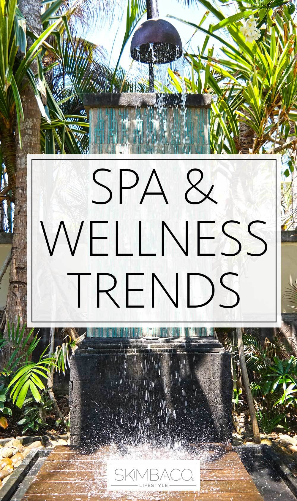 Top 10 Spa  Wellness Lifestyle Trends 2016  Skimbaco Lifestyle online magazine  Skimbaco