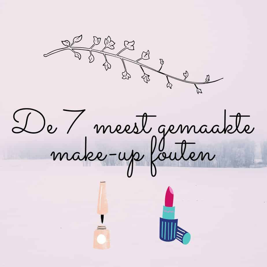 De 7 meest gemaakte makeup fouten