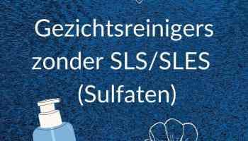 Gezichtsreinigers zonder SLS en SLES
