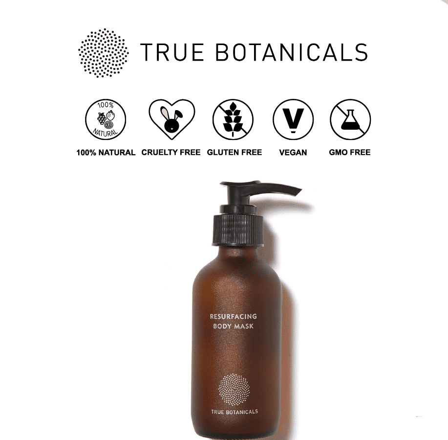 *TRUE BOTANICALS – RESURFACING NATURAL BODY MASK | $48 |