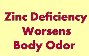 Zinc Intake Can Treat Body Odor