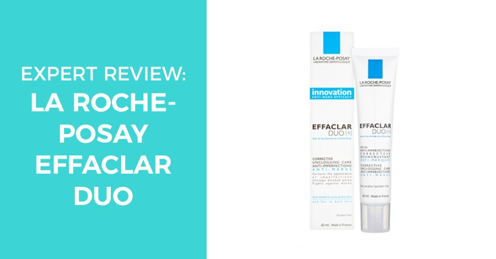 Expert review on acne treatment La Roche-Posay effaclar duo