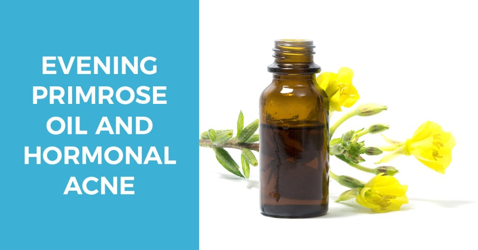 Benefits of evening primrose oil for hormonal acne