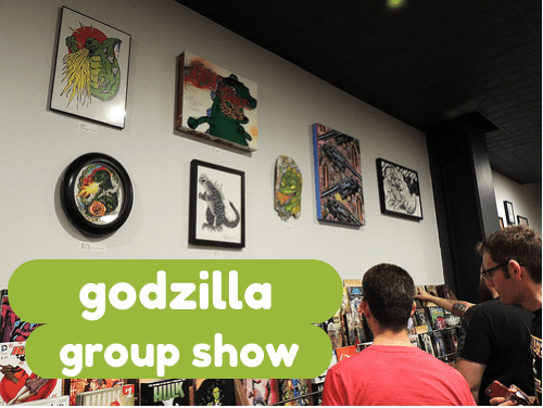 Godzilla Group Show at a Shop Called Quest