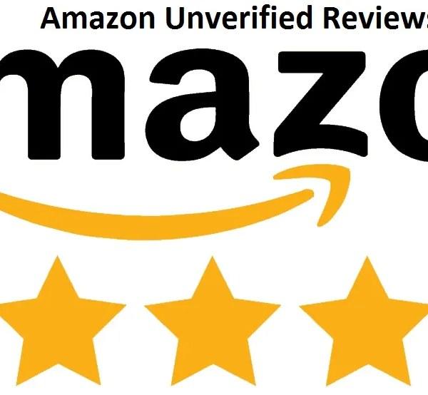 Amazon Unverified Reviews