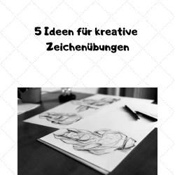 5 Ideen für kreative Zeichenübungen