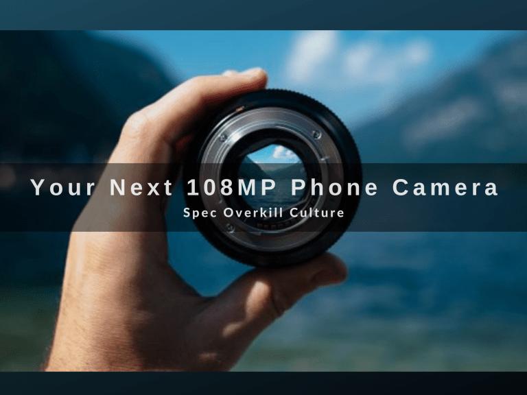 Your Next 108MP Phone Camera