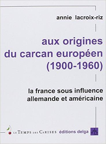 Aux origines du carcan européen
