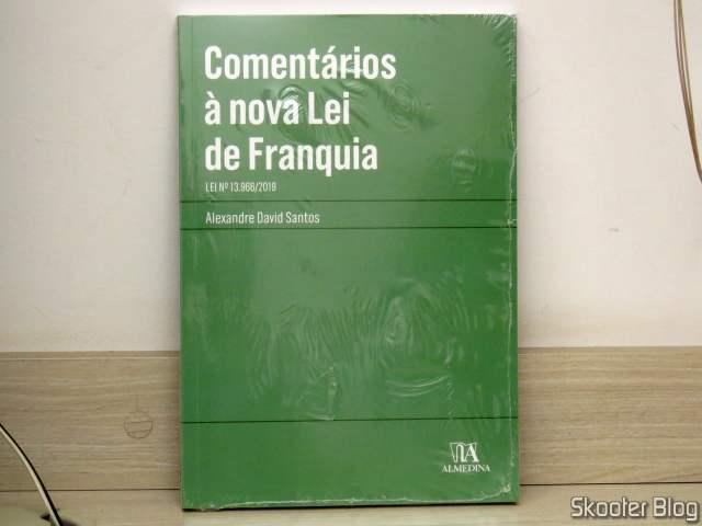 Comentários à Nova lei de Franquia: lei nº 13.966/2019 - Alexandre David Santos.