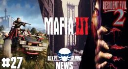 الحلقة 27 من EGN – الاعلان عن Mafia 3 , التأكيد علي اول اضافة ضخمة لـDying Light و اعادة تطوير Resident Evil 2 من الصفر
