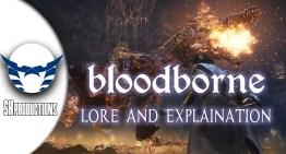 فيديو : احداث و تفسير قصة Bloodborne