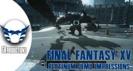 الانطباع عن Final Fantasy XV Platinum Demo