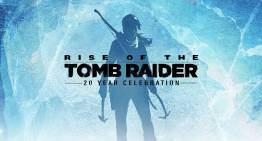 عرض اطلاق نسخة الـ20 Year Celebration الخاصة بـRise of the Tomb Raider